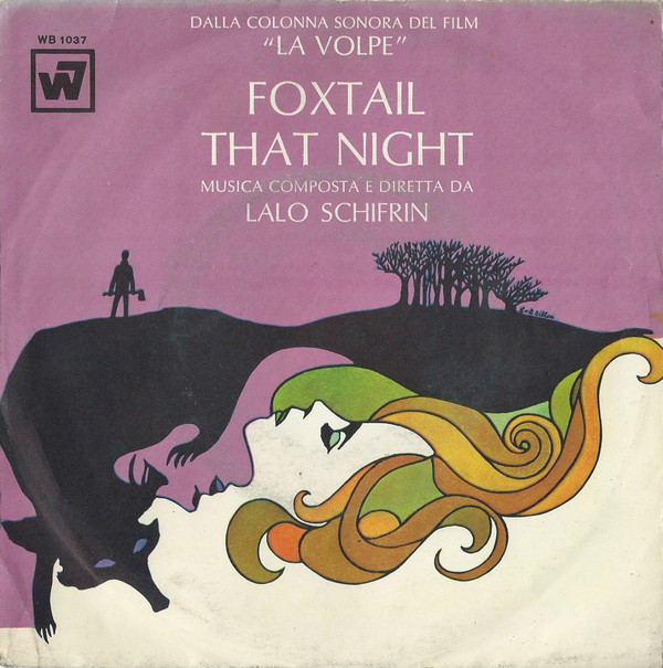 Lalo Schifrin - Foxtail / That Night (La Volpe)